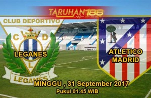 Prediksi Bola Leganes vs Atletico Madrid 30 September 2017