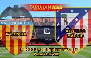 Prediksi Bola Valencia vs Atletico Madrid 09 September 2017